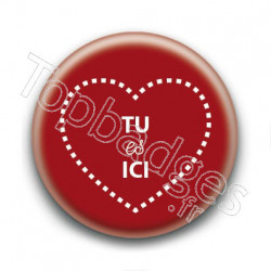Badge Tu es Ici Rouge