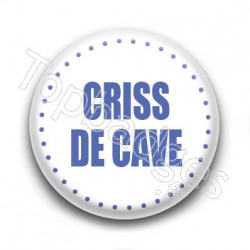 Badge Criss de cave