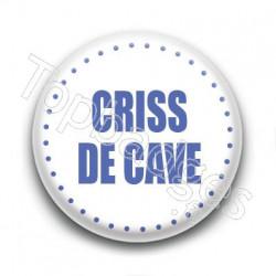 Badge Criss de cave