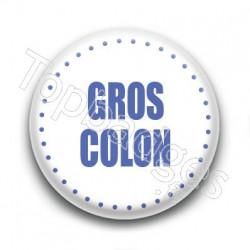 Badge Gros colon