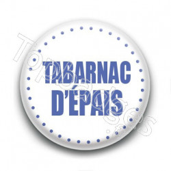 Badge Tabarnac d'épais