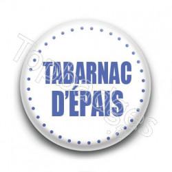 Badge Tabarnac d'épais