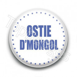 Badge Ostie d'mongol