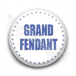 Badge Grand fendant