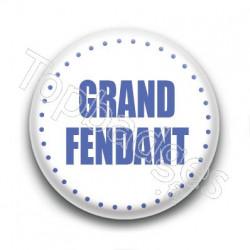 Badge Grand fendant