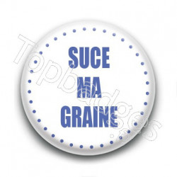 Badge Suce ma graine