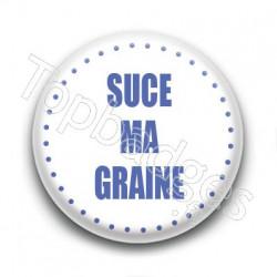 Badge Suce ma graine