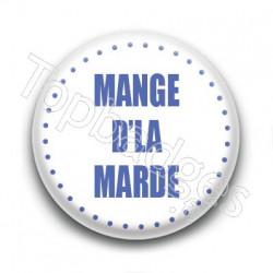 Badge Mange d'la marde