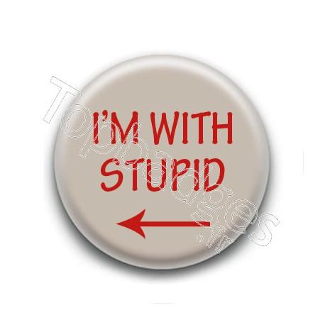 Badge : I'm with stupid