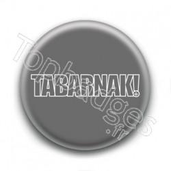 Badge Tabarnak !