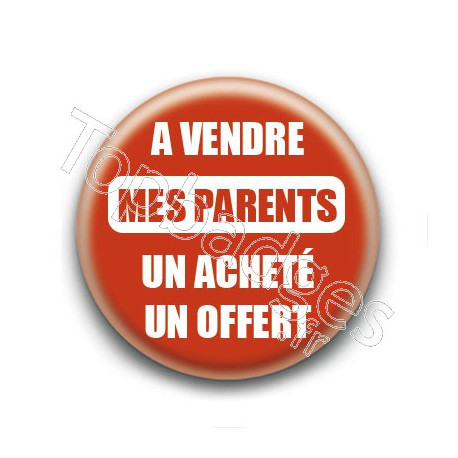 Badge : A vendre mes parents