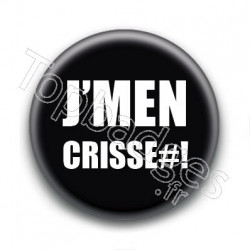 Badge J'men Crisse#!