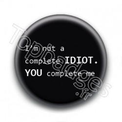Badge : I'm not a complete idiot