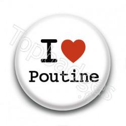 Badge I Love Poutine