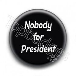Badge Nobody For President