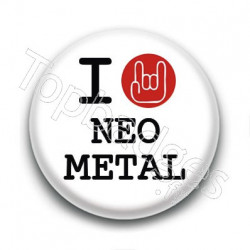 Badge I Love Neo Metal