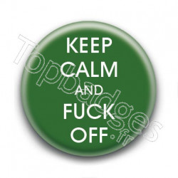 Badge Keep Calm and Fuck Off