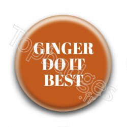 Badge : Ginger do it best