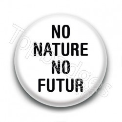 Badge : No nature no futur