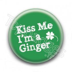 Badge : Kiss me i'm a ginger