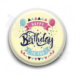 Badge : Happy birthday to you