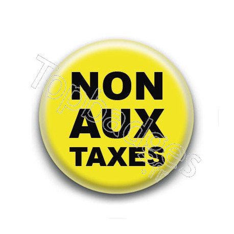 Badge : Gilets jaunes, non aux taxes