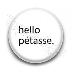 Badge : Hello pétasse