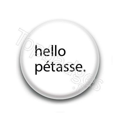 Badge : Hello pétasse