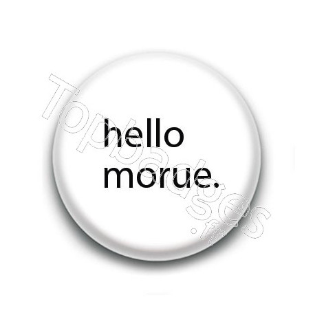 Badge : Hello morue