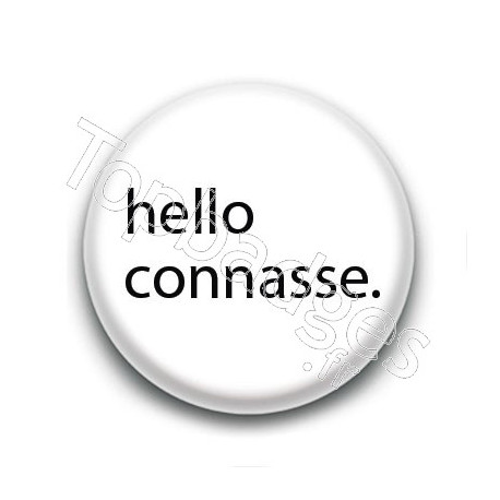 Badge : Hello connasse