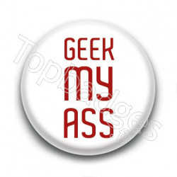 Badge : Geek my ass