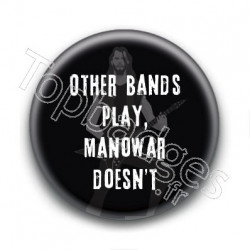 Badge : Other bands play, Manowar doesn't