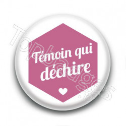 Badge : Hexagone rose, Témoin qui déchire