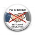 Badge Pas de bonjour Prévention Coronavirus