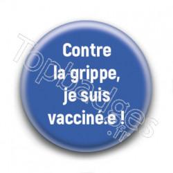 Badge Contre la grippe, je suis vacciné