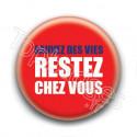 Badge : Sauvez des vies, restez chez vous