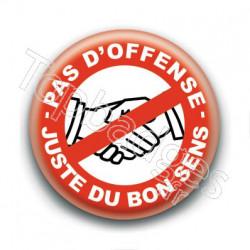 Badge : Pas d'offense, juste du bon sens