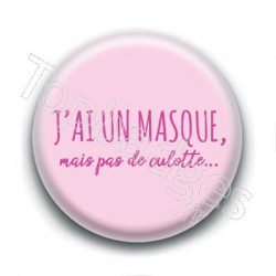 Badge : J'ai un masque mais pas de culotte...