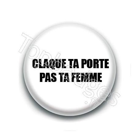 Badge : Claque ta porte, pas ta femme