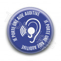 Badge : Je porte une aide auditive
