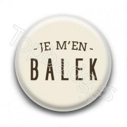 Badge : Je m'en balek
