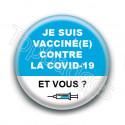 Badge : Je suis vacciné(e) contre la covid-19, et vous ?