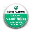 Badge : Soyez rassuré, je suis vacciné(e) contre la covid-19