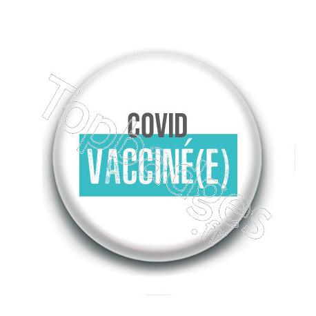 Badge : Covid, vacciné(e)