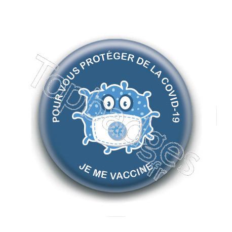 Badge : Pour vous protéger de la COVID-19, je me vaccine