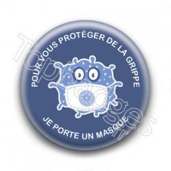 Badge : Pour vous protéger de la grippe, je porte un masque