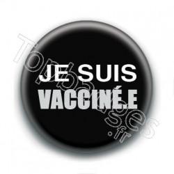 Badge : Je suis vacciné.e