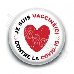 Badge : Je suis vacciné(e) contre la covid-19, coeur
