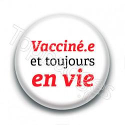 Badge : Vacciné.e et toujours en vie
