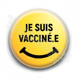Badge : Je suis vacciné.e, smiley